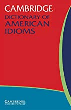 The Cambridge Dictionary of American Idioms…