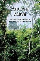 Ancient Maya by Arthur Demarest