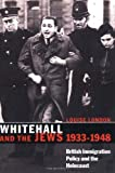 London, Louise: Whitehall and the Jews, 1933-1948: British Immigration Policy, Jewish Refugees and the Holocaust