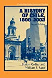 Collier, Simon: A History of Chile, 1808-2002 (Cambridge Latin American Studies)