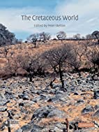 The Cretaceous World by Peter W. Skelton