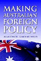 Making Australian Foreign Policy by Allan…