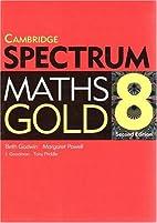 Cambridge spectrum maths gold. 8 by Beth…