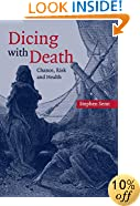 Dicing with Death: Chance, Risk and Health