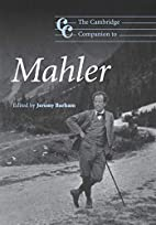 The Cambridge Companion to Mahler by Jeremy…