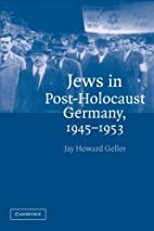 Jews in Post-Holocaust Germany, 1945-1953 by…