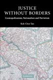 Tan, Kok-Chor: Justice Without Borders: Cosmopolitanism, Nationalism and Patriotism