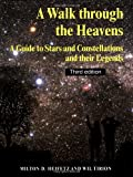 Heifetz, Milton D.: A Walk Through the Heavens: A Guide to Stars and Constellations and Their Legends