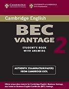 Cambridge Bec Vantage 2: Examination Papers…