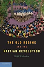 The Old Regime and the Haitian Revolution by…