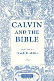 McKim, Donald K.: Calvin And the Bible