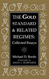 Bordo, Michael D.: The Gold Standard and Related Regimes: Collected Essays