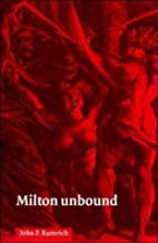 Milton Unbound: Controversy and…