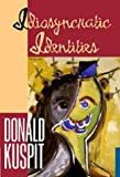 Kuspit, Donald: Idiosyncratic Identities: Artists at the End of the Avant-Garde