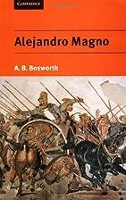 Alejandro Magno by A. B. Bosworth