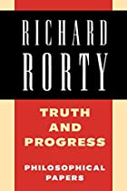 Truth and Progress by Richard Rorty