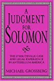 Grossberg, Michael: A Judgment for Solomon: The D&#39;Hauteville Case and Legal Experience in Antebellum America