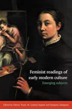 Feminist Readings of Early Modern Culture:…