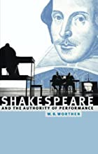 Shakespeare and the Authority of Performance…