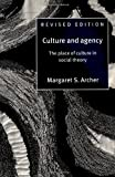 Archer, Margaret S.: Culture and Agency: The Place of Culture in Social Theory