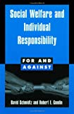 David Schmidtz: Social Welfare and Individual Responsibility (For and Against)