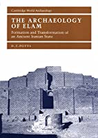 The Archaeology of Elam: Formation and…