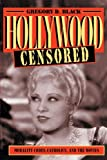 Black, Gregory D.: Hollywood Censored: Morality Codes, Catholics, and the Movies
