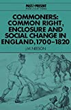 Neeson, J. M.: Commoners: Common Right, Enclosure and Social Change in England, 1700-1820