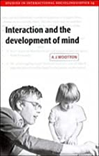 Interaction and the development of mind by…
