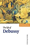 Nichols, Roger: The Life of Debussy (Musical Lives)