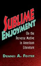 Sublime Enjoyment: On the Perverse Motive in…
