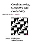 Combinatorics, geometry, and probability : a…