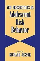 New Perspectives on Adolescent Risk Behavior…