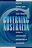 Dean, Mitchell: Governing Australia: Studies in Contemporary Rationalities of Government