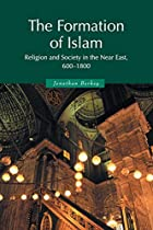 The Formation of Islam: Religion and Society…