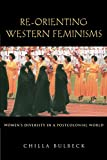 Bulbeck, Chilla: Re-orienting Western Feminisms: Women's Diversity in a Postcolonial World