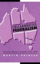 Collaborative Federalism: Economic Reform in…