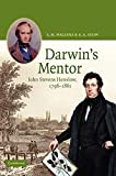 Stow, E. A.: Darwin&#39;s Mentor : John Stevens Henslow, 1796-1861