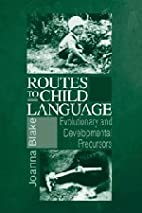 Routes to Child Language: Evolutionary and…