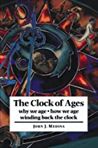 The Clock of Ages: Why We Age, How We Age,…