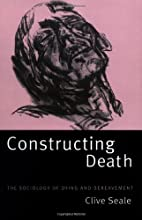 Constructing Death: The Sociology of Dying…