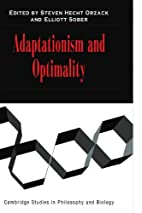 Adaptationism and Optimality by Steven Hecht…