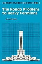 The Kondo Problem to Heavy Fermions…