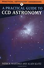 A Practical Guide to CCD Astronomy…