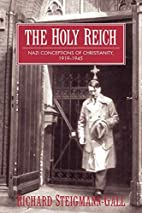 The Holy Reich: Nazi Conceptions of…