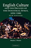 Wiener, Martin Joel: English Culture And The Decline Of The Industrial Spirit, 1850-1980