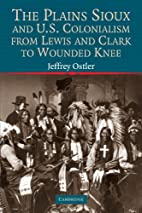 The Plains Sioux and U.S. Colonialism from…
