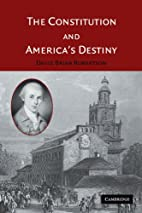 The Constitution and America's Destiny by…
