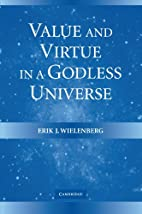 Value and Virtue in a Godless Universe by…