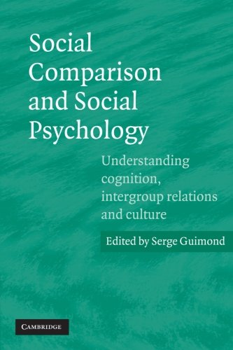 social-comparison-and-social-psychology-understanding-cognition-intergroup-relations-and-culture